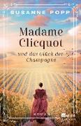 Cover-Bild zu Madame Clicquot und das Glück der Champagne (eBook) von Popp, Susanne