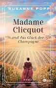 Cover-Bild zu Madame Clicquot und das Glück der Champagne von Popp, Susanne