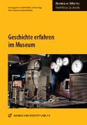 Cover-Bild zu Geschichte erfahren im Museum von Kuhn, Bärbel (Hrsg.)