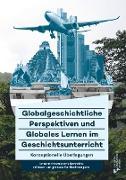 Cover-Bild zu Globalgeschichtliche Perspektiven und Globales Lernen im Geschichtsunterricht von Barricelli, Michele