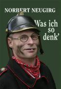 Cover-Bild zu Was ich so denk' von Neugirg, Norbert