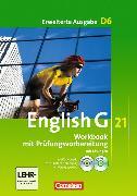 Cover-Bild zu English G 21. Erweiterte Ausgabe D6. Workbook mit Prüfungsvorbereitung mit e-Workbook und CD-Extra - Lehrerfassung von Seidl, Jennifer
