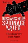 Cover-Bild zu Russlands neuer Spionagekrieg von Urban, Mark