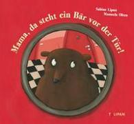 Cover-Bild zu Mama, da steht ein Bär vor der Tür! von Lipan, Sabine