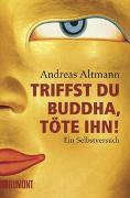 Cover-Bild zu Triffst du Buddha, töte ihn!