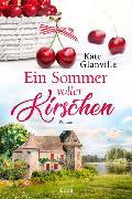 Cover-Bild zu Ein Sommer voller Kirschen von Glanville, Kate