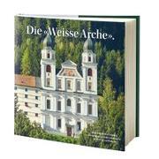 Cover-Bild zu Die «Weisse Arche» von Benediktinerkloster Disentis (Hrsg.)