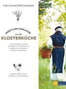 Cover-Bild zu Rezepte und Geheimnisse aus der Klosterküche von Laurendon, Gilles und Laurence