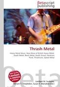 Cover-Bild zu Thrash Metal von Surhone, Lambert M. (Hrsg.)