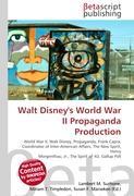 Cover-Bild zu Walt Disney's World War II Propaganda Production von Surhone, Lambert M. (Hrsg.)