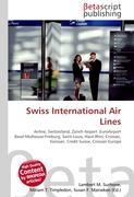 Cover-Bild zu Swiss International Air Lines von Surhone, Lambert M. (Hrsg.)