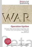 Cover-Bild zu Operation Epsilon von Surhone, Lambert M. (Hrsg.)