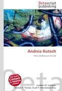 Cover-Bild zu Andrea Kutsch von Surhone, Lambert M. (Hrsg.)