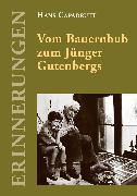 Cover-Bild zu Vom Bauernbub zum Jünger Gutenbergs (eBook) von Capadrutt, Hans