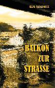 Cover-Bild zu Balkon zur Strasse (eBook) von Capadrutt, Hans