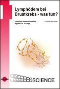 Cover-Bild zu Lymphödem bei Brustkrebs - was tun? von Bernsen, Christine