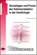 Cover-Bild zu Grundlagen und Praxis der Katheterablation in der Kardiologie von Seidl, Karlheinz