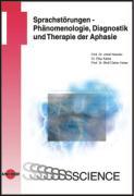 Cover-Bild zu Sprachstörungen - Phänomenologie, Diagnostik und Therapie der Aphasie von Kessler, Josef