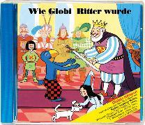 Cover-Bild zu Wie Globi Ritter wurde Bd. 50 CD von Müller, Walter Andreas (Gelesen)