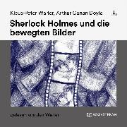 Cover-Bild zu Sherlock Holmes und die bewegten Bilder (Audio Download) von Doyle, Arthur Conan