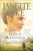Cover-Bild zu Like Gold Refined (Prairie Legacy Book #4) (eBook) von Oke, Janette