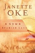 Cover-Bild zu Gown of Spanish Lace (Women of the West Book #11) (eBook) von Oke, Janette
