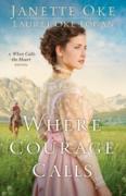 Cover-Bild zu Where Courage Calls (Return to the Canadian West Book #1) (eBook) von Oke, Janette