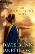 Cover-Bild zu Centurion's Wife (Acts of Faith Book #1) (eBook) von Oke, Janette