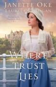 Cover-Bild zu Where Trust Lies (Return to the Canadian West Book #2) (eBook) von Oke, Janette