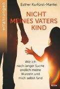 Cover-Bild zu Nicht meines Vaters Kind von Kurfürst-Mantei, Esther