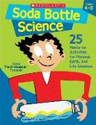 Cover-Bild zu Soda Bottle Science: 25 Hands-On Activities for Physical, Earth, and Life Sciences von Tomecek, Steve