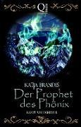 Cover-Bild zu Der Prophet des Phönix (eBook) von Brandis, Katja