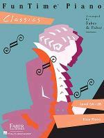 Cover-Bild zu Funtime Piano Classics: Level 3a-3b von Faber, Nancy (Gespielt)