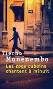 Cover-Bild zu Monénembo, Tierno: Les coqs cubains chantent à minuit