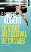 Cover-Bild zu Aubert, Brigitte: La mort au Festival de Cannes