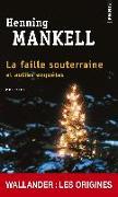 Cover-Bild zu Mankell, Henning: La faille souterraine et autres enquêtes