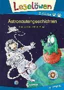 Cover-Bild zu Leselöwen 2. Klasse - Astronautengeschichten (eBook) von Grimm, Sandra