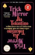 Cover-Bild zu Trick Mirror (eBook) von Tolentino, Jia
