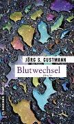 Cover-Bild zu Blutwechsel von Gustmann, Jörg S.