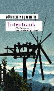 Cover-Bild zu Totentrank (eBook) von Neuwirth, Günter