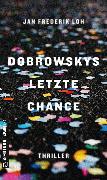 Cover-Bild zu Dobrowskys letzte Chance (eBook) von Loh, Jan Frederik