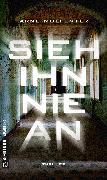 Cover-Bild zu Sieh ihn nie an (eBook) von Molfenter, Arne