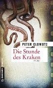 Cover-Bild zu Die Stunde des Kraken von Glowotz, Peter