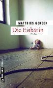 Cover-Bild zu Die Eisbärin von Gereon, Matthias