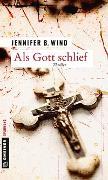 Cover-Bild zu Als Gott schlief von Wind, Jennifer B.
