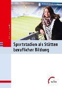 Cover-Bild zu Sportstadien als Stätten beruflicher Bildung (eBook) von Teubert, Hilke