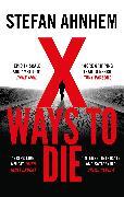 Cover-Bild zu X Ways to Die von Ahnhem, Stefan