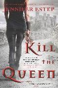 Cover-Bild zu Kill the Queen (eBook) von Estep, Jennifer