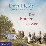 Cover-Bild zu Drei Frauen am See (Audio Download) von Heldt, Dora