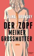 Cover-Bild zu Der Zopf meiner Großmutter von Bronsky, Alina